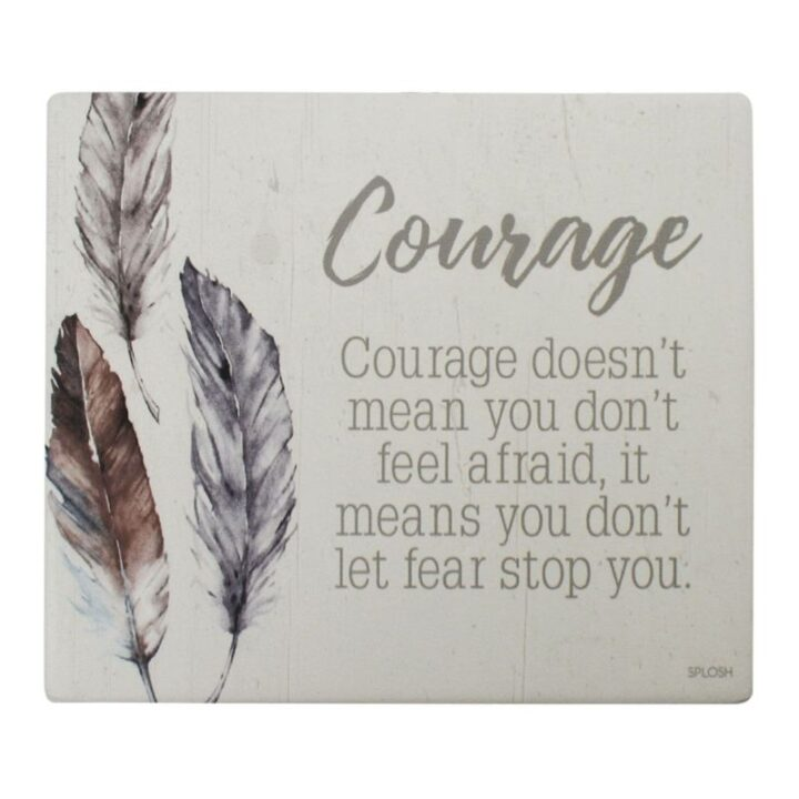 Courage Quote Board Plaque