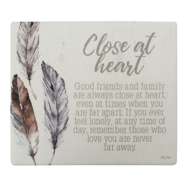 Close at Heart Quote Plaque
