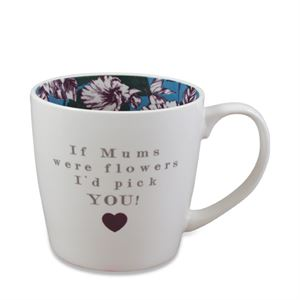 Mum Mug - If Mums Were Flowers I'd Pick You